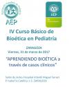 IV Curso Básico de Bioética en Pediatría 2017
