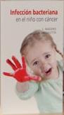 Infección bacteriana en el niño con cáncer
